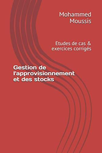 9798698101635: Gestion de l'approvisionnement et des stocks: Etudes de cas & exercices corrigés
