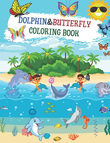 9798706437749: Dolphin & Butterfly coloring book: ATRACTIVE Coloring Book for Kids Ages 3-8 | Fun Coloring Pages | I love cute dolphin | I love cute butterfly.