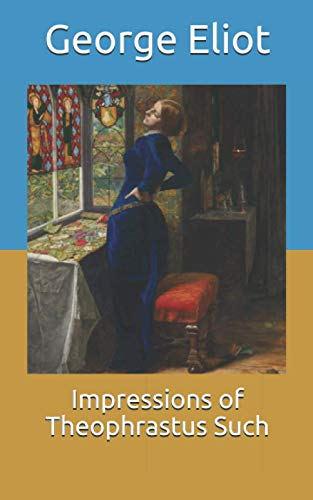 9798708310156: Impressions of Theophrastus Such