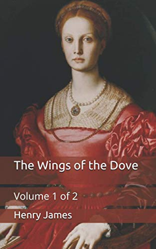 9798708884916: The Wings of the Dove: Volume 1 of 2