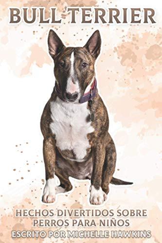 9798711313021: Bull Terrier: Hechos divertidos sobre perros para niños #36