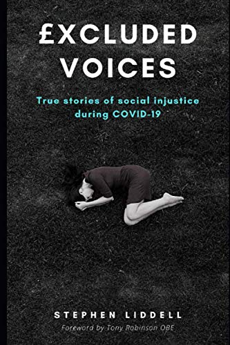 9798713994280: £xcluded Voices: True Stories of social injustice during COVID-19