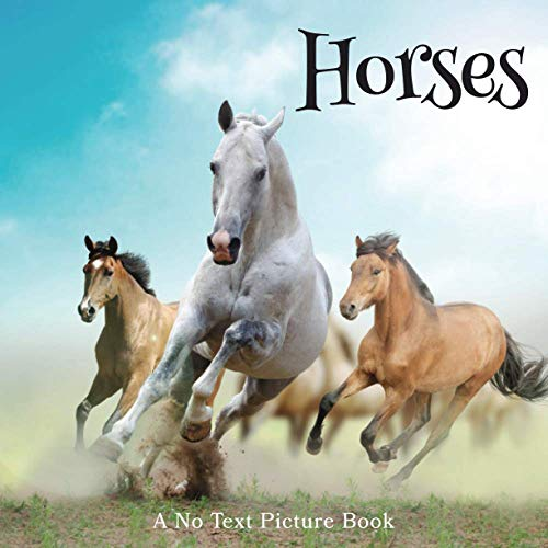 9798714640629: Horses, A No Text Picture Book: A Calming Gift for Alzheimer Patients and Senior Citizens Living With Dementia (Soothing Picture Books for the Heart and Soul)