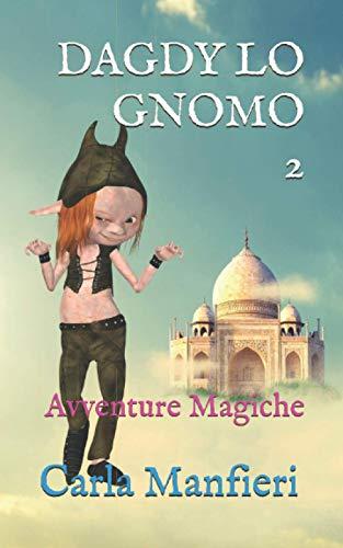 9798715103048: DAGDY LO GNOMO 2: Avventure Magiche