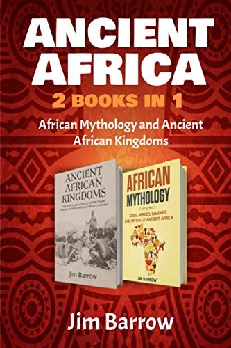 9798721828874: Ancient Africa - 2 Books in 1: African Mythology and Ancient African Kingdoms (Easy History)