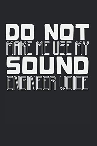 9798730838222: Do Not Make Me Use My Sound Engineer Voice: A5 Monatsplaner Terminplaner Journal Kalender, Tontechniker Spruch Toningenieur Musik