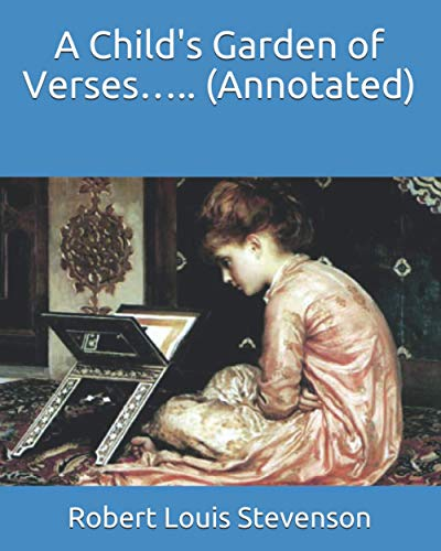 9798736036783: A Child's Garden of Verses..... (Annotated)