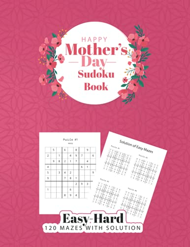 9798741004012: Happy Mother's Day Sudoku Book: Easy to Hard - 120 Mazes with Solution