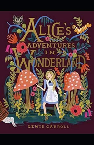 9798745197345: Alice's Adventures in Wonderland Illustrated