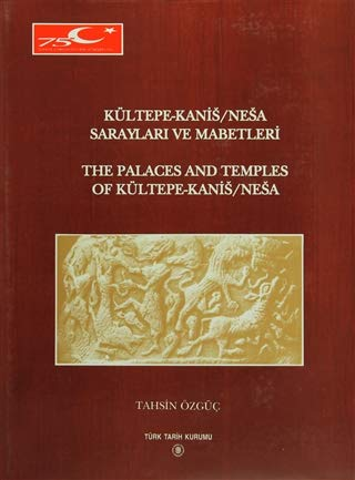 The palaces and temples of Kültepe-Kanis /: TAHSIN ÖZGÜÇ.