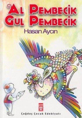 AL PEMBECIK GÜL PEMBECIK: Aycin, Hasan: