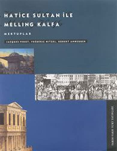 Hatice Sultan ile Melling Kalfa. Mektuplar. Translated: PEROT, JACQUES -