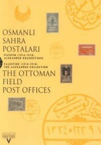 9799757306725: The Ottoman Field Post Office Palestine (1914-1918) The Alexander Collection