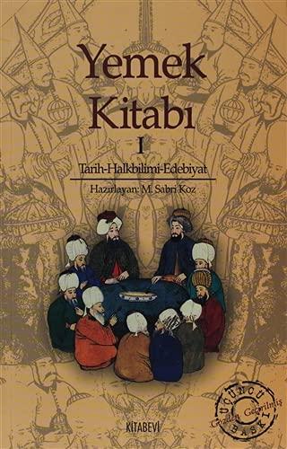 Yemek kitabi. Tarih, halkbilimi, edebiyat.: KOZ, M. SABRI
