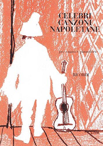 Celebri canzoni napoletane : per canto e